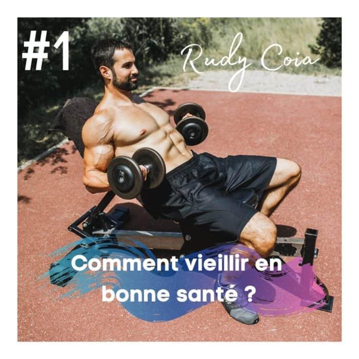 #1: Rudy Coia – Vieillir en bonne santé grâce à la musculation