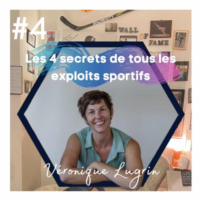 #4 : Véronique Lugrin – Les 4 secrets de tous les exploits sportifs