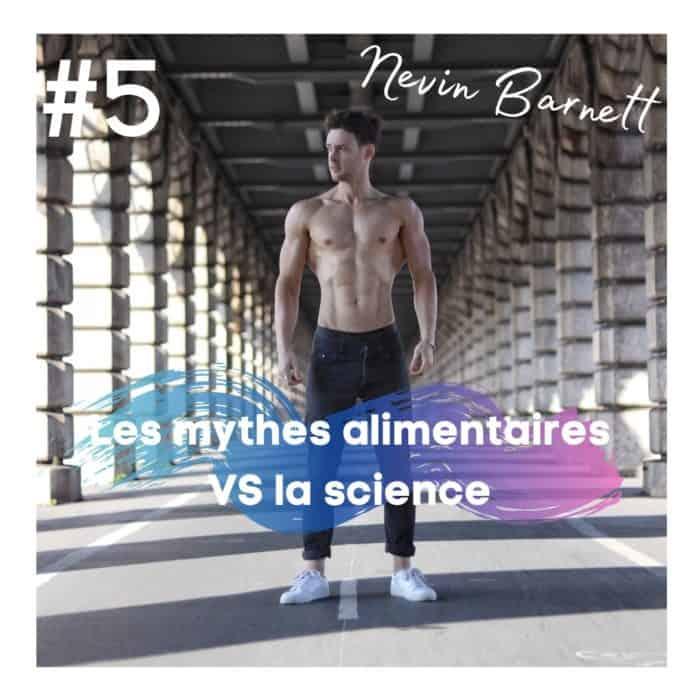 #5 Nevin Barnett – Les mythes alimentaires VS la science