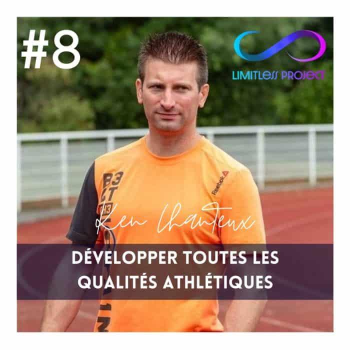 #8 : Ken Chanteux – Développer toutes les qualités athlétiques