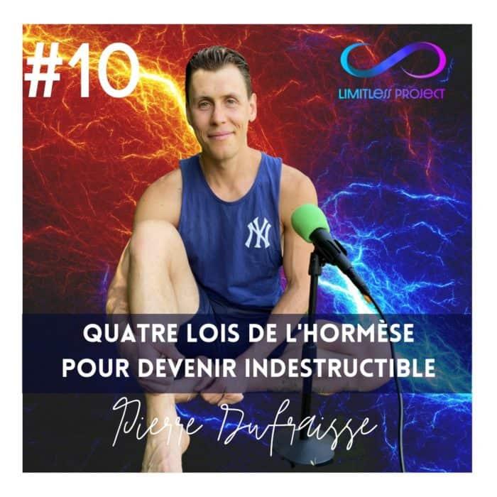 #10 : Pierre Dufraisse – 4 lois de l'hormèse pour devenir indestructible