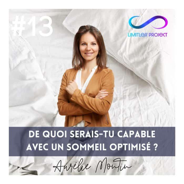#13 : Aurélie Montin –  De quoi serais-tu capable avec un sommeil optimisé ?