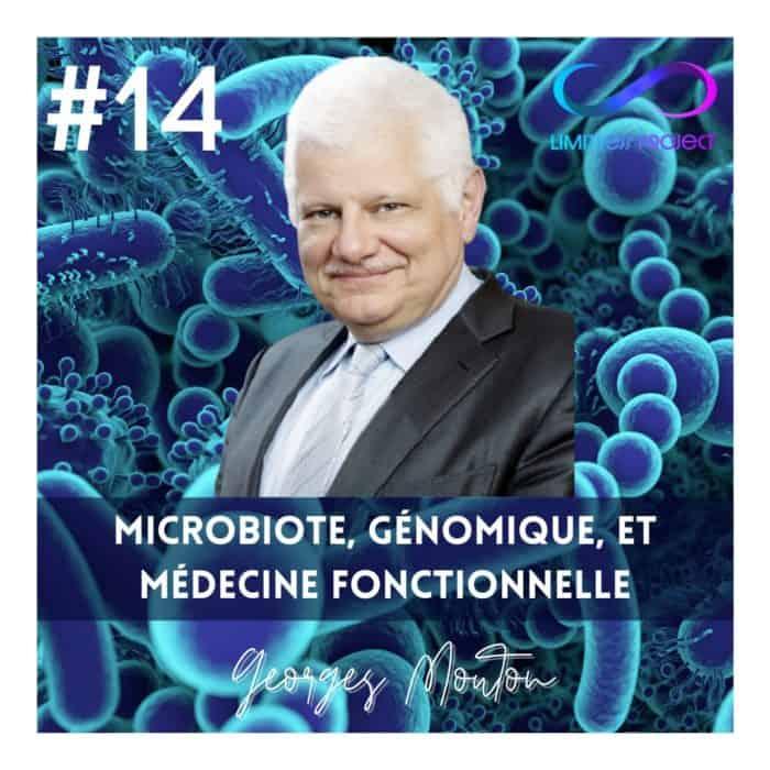 #14 : Georges Mouton – Microbiote, génomique, et médecine fonctionnelle