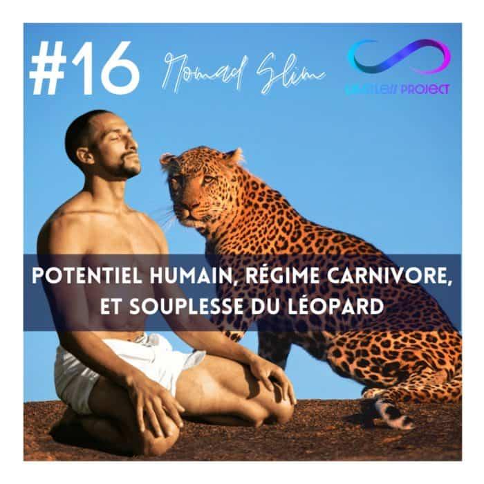 #16 : Nomad Slim – Potentiel humain, régime carnivore, et souplesse du léopard
