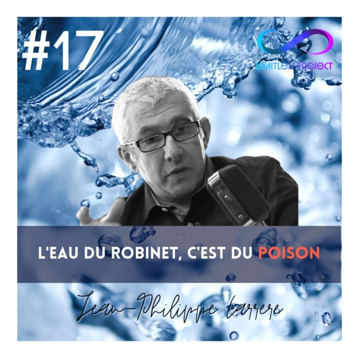 #17 : Jean-Philippe Carrere – L'eau du robinet, c'est du poison